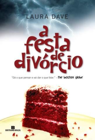 Baixar A Festa do Divórcio - Laura Dave ePub PDF Mobi ou Ler Online