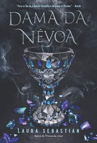 Baixar Livro Dama da Névoa - Princesa das Cinzas Vol. 2 - Laura Sebastian em ePub PDF Mobi ou Ler Online