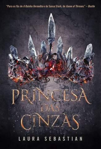 Baixar Livro Princesa das Cinzas - Princesa das Cinzas Vol. 1 - Laura Sebastian em ePub PDF Mobi ou Ler Online