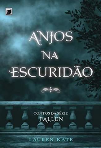 Baixar Livro Anjos Na Escuridão - Fallen Vol. 4.5 - Lauren Kate em ePub PDF Mobi ou Ler Online