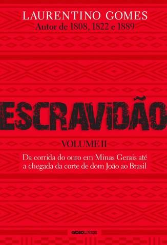 Baixar Livro Escravidão - Volume Ii - Laurentino Gomes em ePub PDF Mobi ou Ler Online