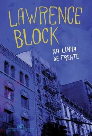 Baixar Livro Na Linha de Frente - Lawrence Block em ePub PDF Mobi ou Ler Online