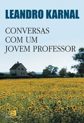 Baixar Livro Conversas Com um Jovem Professor - Leandro Karnal em ePub PDF Mobi ou Ler Online