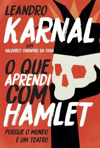 Baixar Livro O que Aprendi Com Hamlet - Leandro Karnal  em ePub PDF Mobi ou Ler Online