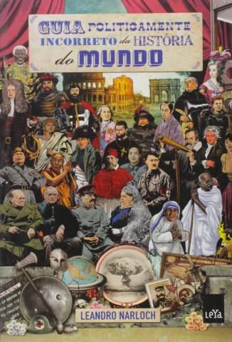 Baixar Livro Guia Politicamente Incorreto da História do Mundo - Leandro Narloch em ePub PDF Mobi ou Ler Online