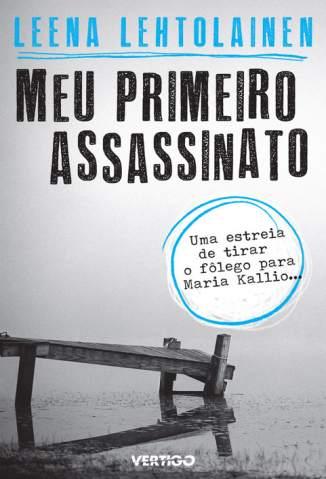 Baixar Meu Primeiro Assassinato - Leena Lehtolainen ePub PDF Mobi ou Ler Online