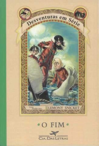 Baixar Livro Desventuras Em Série - o Fim - Desventuras em Série Vol. 13 - Lemony Snicket em ePub PDF Mobi ou Ler Online