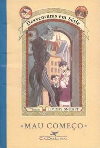 Baixar Livro Mau Começo - Desventuras Em Série Vol. 1 - Lemony Snicket em ePub PDF Mobi ou Ler Online