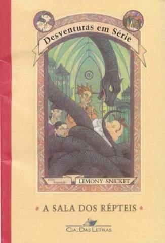 Baixar Livro A Sala dos Répteis - Desventuras Em Série Vol. 2 - Lemony Snicket em ePub PDF Mobi ou Ler Online