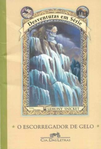 Baixar Livro O Escorregador de Gelo - Desventuras em Série Vol. 10 - Lemony Snicket em ePub PDF Mobi ou Ler Online