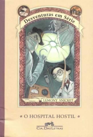 Baixar Livro O Hospital Hostil - Desventuras Em Série Vol. 8 - Lemony Snicket em ePub PDF Mobi ou Ler Online