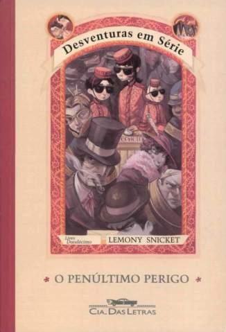 Baixar Livro O Penúltimo Perigo - Desventuras em Série Vol. 12 - Lemony Snicket em ePub PDF Mobi ou Ler Online