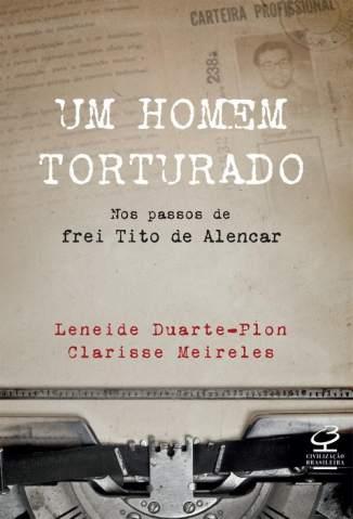 Baixar Livro Um Homem Torturado - Leneide Duarte-Plon em ePub PDF Mobi ou Ler Online
