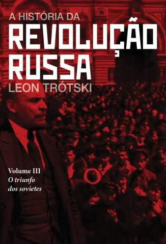Baixar Livro A História da Revolução Russa Vol. 3 - Leon Trótski em ePub PDF Mobi ou Ler Online