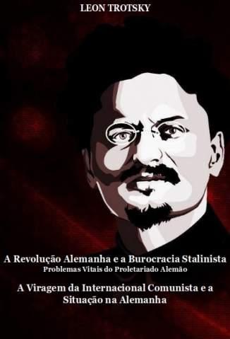 Baixar Livro A Revolução Alemanha e a Burocracia Stalinista - Leon Trótski em ePub PDF Mobi ou Ler Online