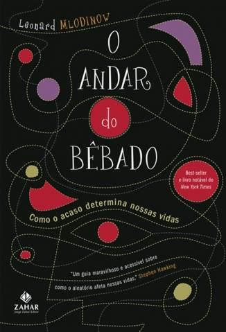 Baixar Livro O Andar do Bêbado - Como o Acaso Determina Nossas Vidas - Leonard Mlodinow em ePub PDF Mobi ou Ler Online