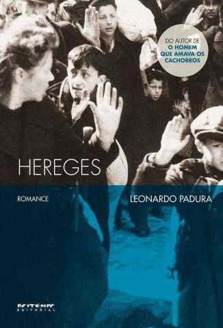 Baixar Hereges - Leonardo Padura ePub PDF Mobi ou Ler Online