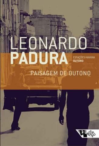 Baixar Paisagem de Outono: (Outono) (Estações Havana)  - Leonardo Padura ePub PDF Mobi ou Ler Online