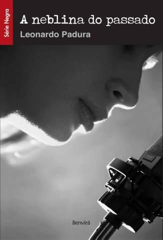 Baixar A Neblina do Passado - Leonardo Padura ePub PDF Mobi ou Ler Online