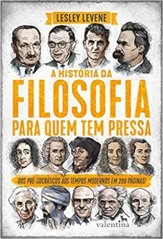 Baixar Livro A História da Filosofia para Quem Tem Pressa  - Lesley Levene em ePub PDF Mobi ou Ler Online