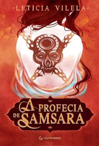 Baixar A Profecia de Samsara - Leticia Vilela ePub PDF Mobi ou Ler Online