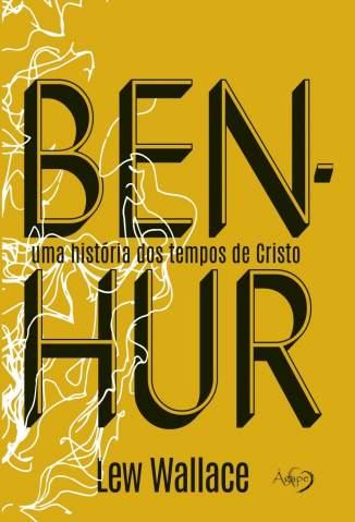 Baixar Ben-Hur: Uma História dos Tempos de Cristo - Lew Wallace ePub PDF Mobi ou Ler Online
