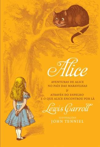 Baixar Livro Alice No País das Maravilhas & Através do Espelho e o que Alice Encontrou Por Lá - Lewis Carroll em ePub PDF Mobi ou Ler Online