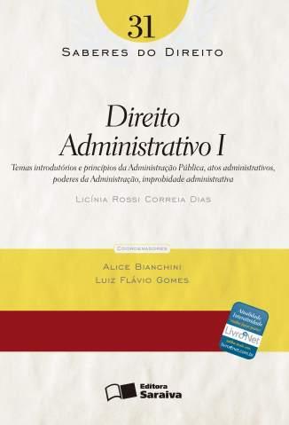 Baixar Direito Administrativo I - Saberes do Direito Vol. 31 - Licínia Rossi ePub PDF Mobi ou Ler Online