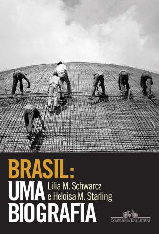 Baixar Livro Brasil: uma Biografia - Lilia Moritz Schwarcz em ePub PDF Mobi ou Ler Online