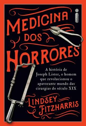 Baixar Livro Medicina Dos Horrores - Lindsey Fitzharris em ePub PDF Mobi ou Ler Online
