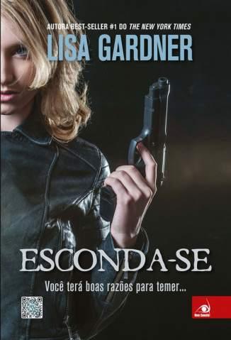 Baixar Esconda-Se - Detetive D.D. Warren Vol. 2 - Lisa Gardner ePub PDF Mobi ou Ler Online