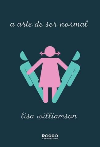 Baixar Livro A Arte de Ser Normal - Lisa Williamson em ePub PDF Mobi ou Ler Online