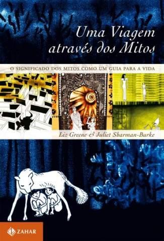 Baixar Uma Viagem Através dos Mitos - Liz Greene ePub PDF Mobi ou Ler Online