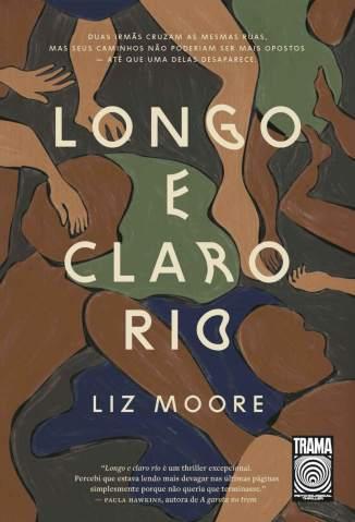 Baixar Livro Longo e Claro Rio - Liz Moore em ePub PDF Mobi ou Ler Online