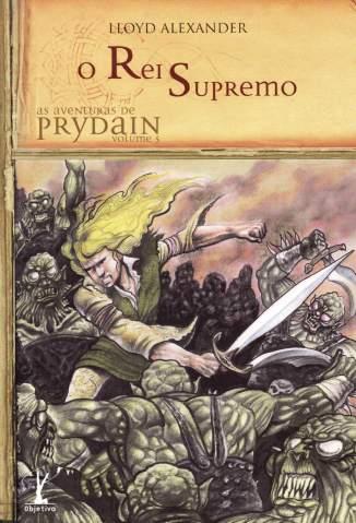 Baixar O Rei Supremo - As Aventuras de Prydain Vol. 5 - Lloyd Alexander ePub PDF Mobi ou Ler Online