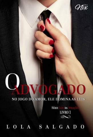 Baixar O Advogado - Leis da Atração Vol. 1 - Lola Salgado ePub PDF Mobi ou Ler Online