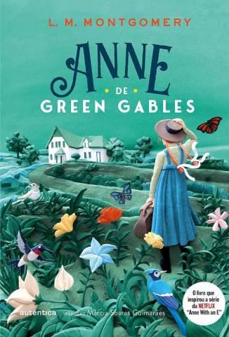 Baixar Livro Anne de Green Gables (Clássicos Autêntica) - Lucy Maud Montgomery em ePub PDF Mobi ou Ler Online