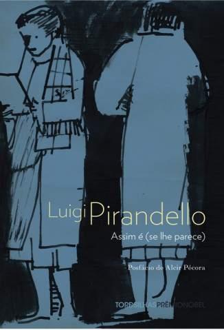 Baixar Assim é (Se Lhe Parece) - Luigi Pirandello ePub PDF Mobi ou Ler Online
