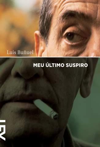 Baixar Livro Meu Último Suspiro - Luis Buñuel em ePub PDF Mobi ou Ler Online