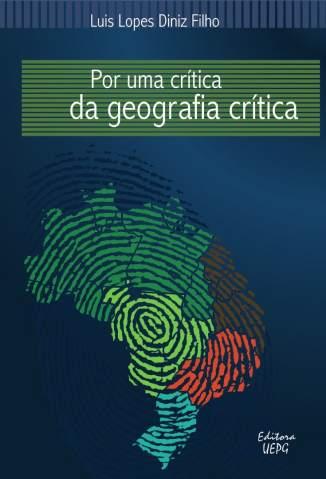 Baixar Livro Por uma Crítica da Geografia Critíca - Luis Lopes Diniz Filho em ePub PDF Mobi ou Ler Online