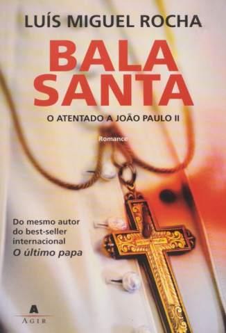 Baixar Livro Bala Santa - Luís Miguel Rocha em ePub PDF Mobi ou Ler Online