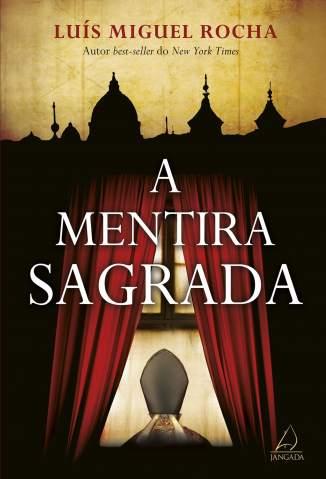 Baixar Livro A Mentira Sagrada - Luís Miguel Rocha em ePub PDF Mobi ou Ler Online