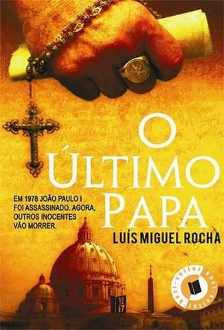 Baixar Livro O Último Papa - Luís Miguel Rocha em ePub PDF Mobi ou Ler Online