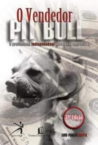 Baixar Livro O Vendedor Pit Bull - Luís Paulo Luppa em ePub PDF Mobi ou Ler Online