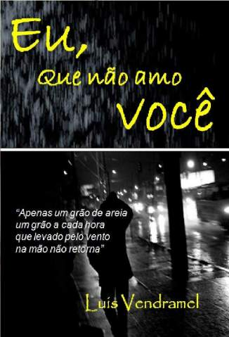 Baixar Eu, que Não Amo Você - Luis Vendramel ePub PDF Mobi ou Ler Online