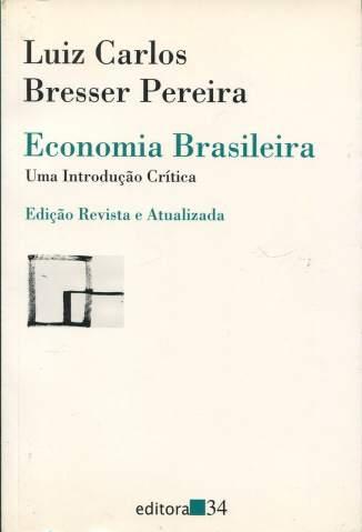 Baixar Livro Economia Brasileira: Uma Introdução Crítica - Luiz Carlos Bresser-Pereira em ePub PDF Mobi ou Ler Online