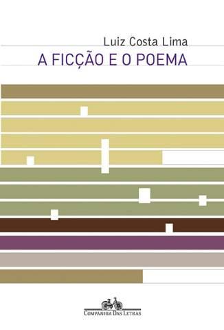 Baixar A Ficção e o Poema - Luiz Costa Lima ePub PDF Mobi ou Ler Online