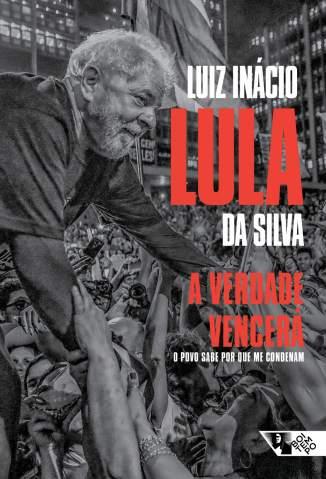 Baixar Livro A Verdade Vencerá - Luiz Inácio Lula da Silva em ePub PDF Mobi ou Ler Online