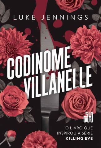 Baixar Livro Codinome Villanelle - Killing Eve Vol. 1 - Luke Jennings em ePub PDF Mobi ou Ler Online