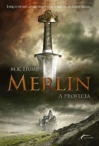 Baixar Livro Merlin - A Profecia - M. K. Hume em ePub PDF Mobi ou Ler Online